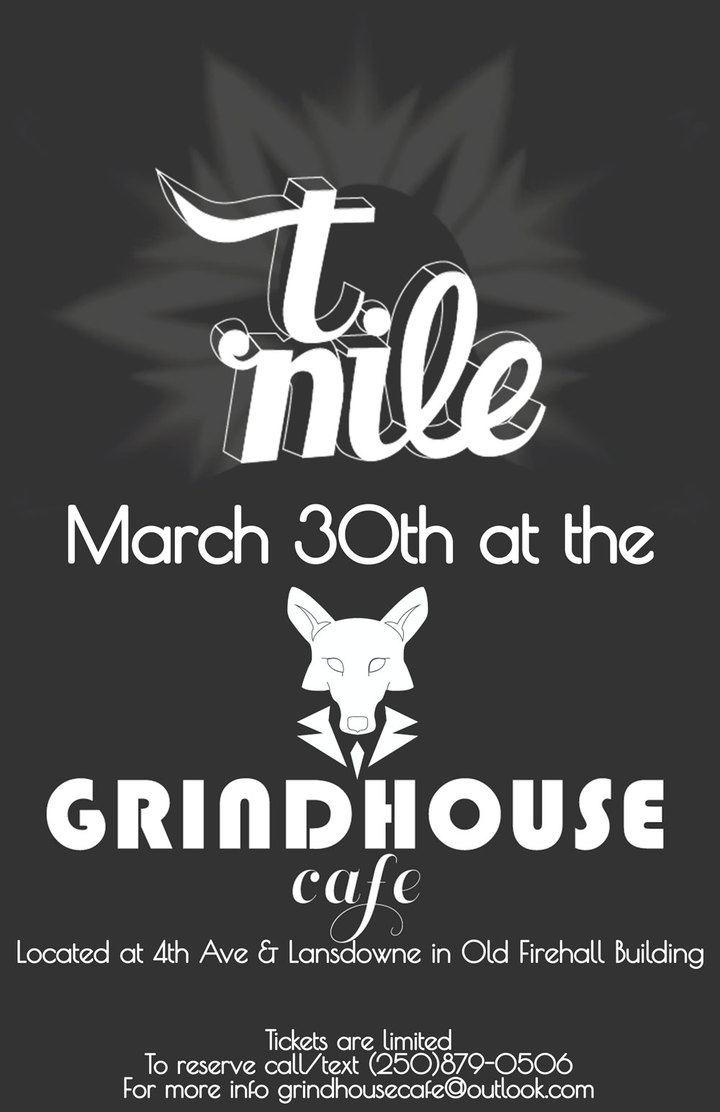 T. Nile @ Grindhouse Cafe - Kamloops, Canada