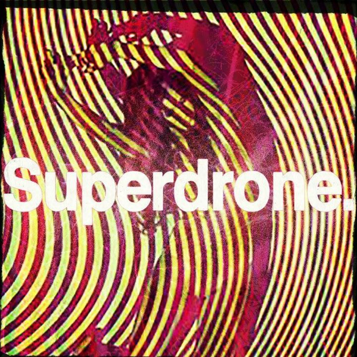 Superdrone Tour Dates
