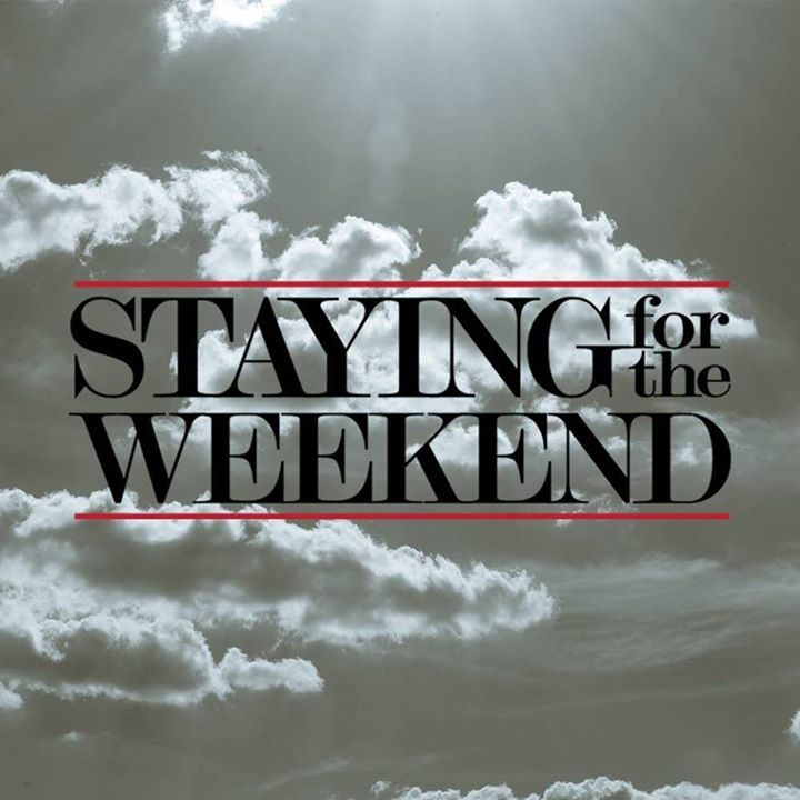Staying for the Weekend Tour Dates