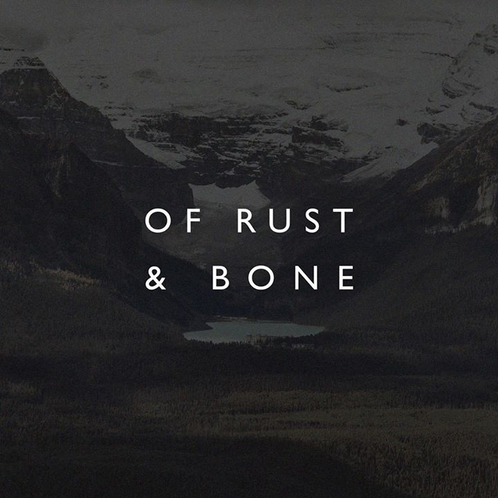 Of Rust & Bone Tour Dates