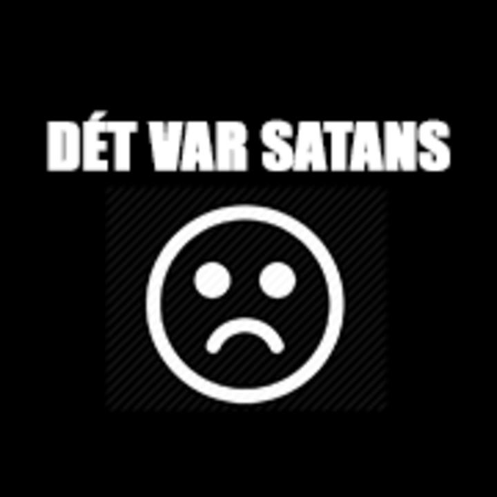 Dét Var Satans Tour Dates