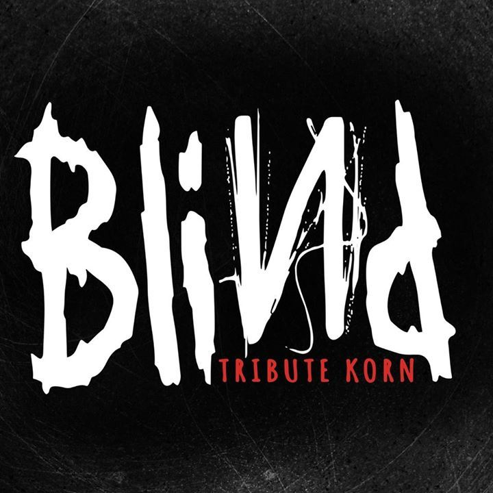 BLIND - Tribute KORN Tour Dates
