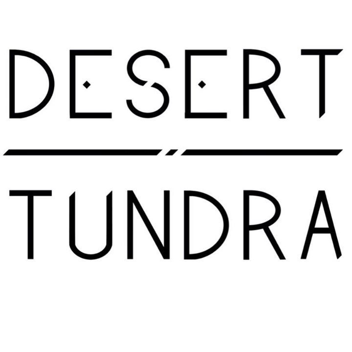 Desert Tundra Tour Dates