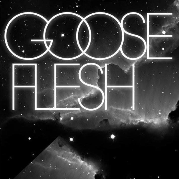 Gooseflesh Tour Dates