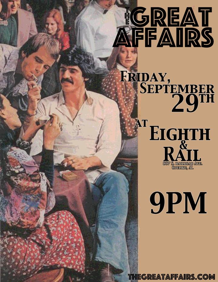 The Great Affairs @ Eighth & Rail - Opelika, AL