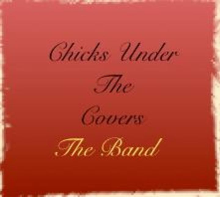 Chicks Under The Covers Tour Dates