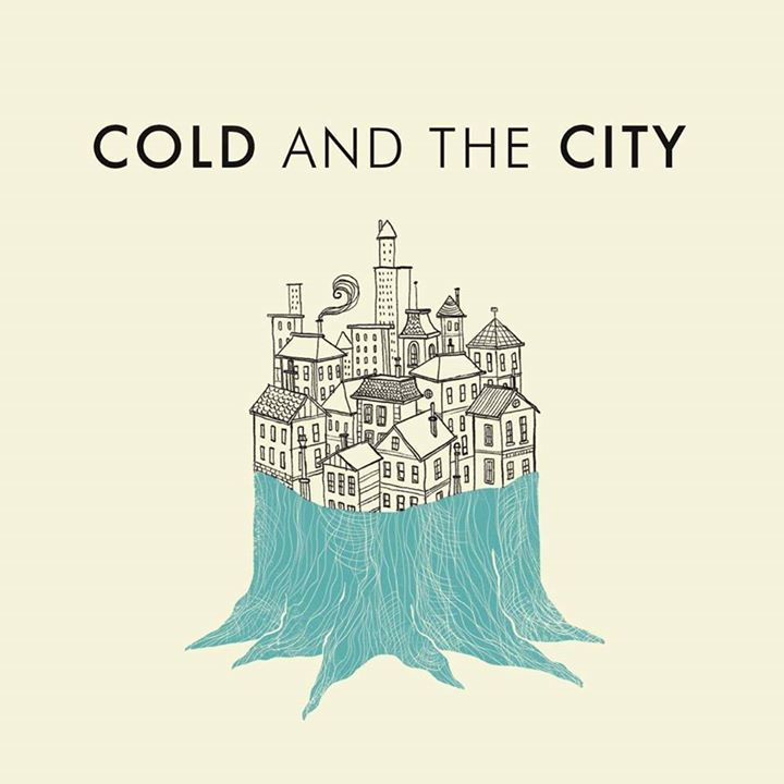 Cold and the City Tour Dates