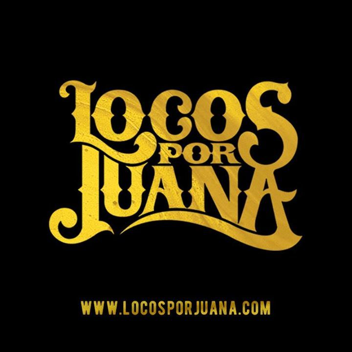 Locos Por Juana Tour Dates