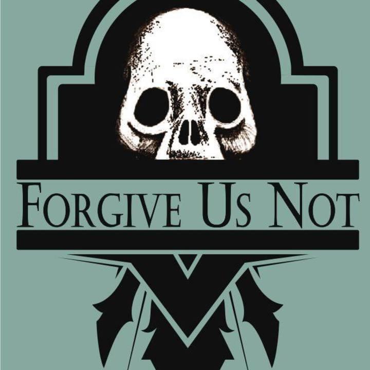 Forgive Us Not Tour Dates