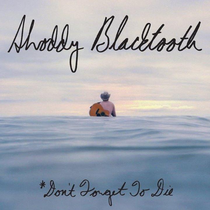 Shoddy Blacktooth Tour Dates