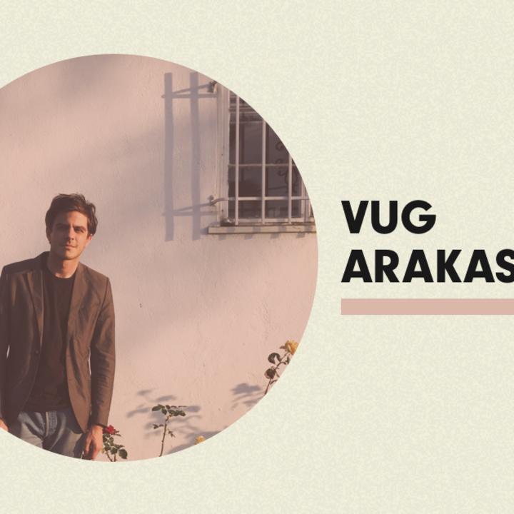 Vug Arakas Tour Dates