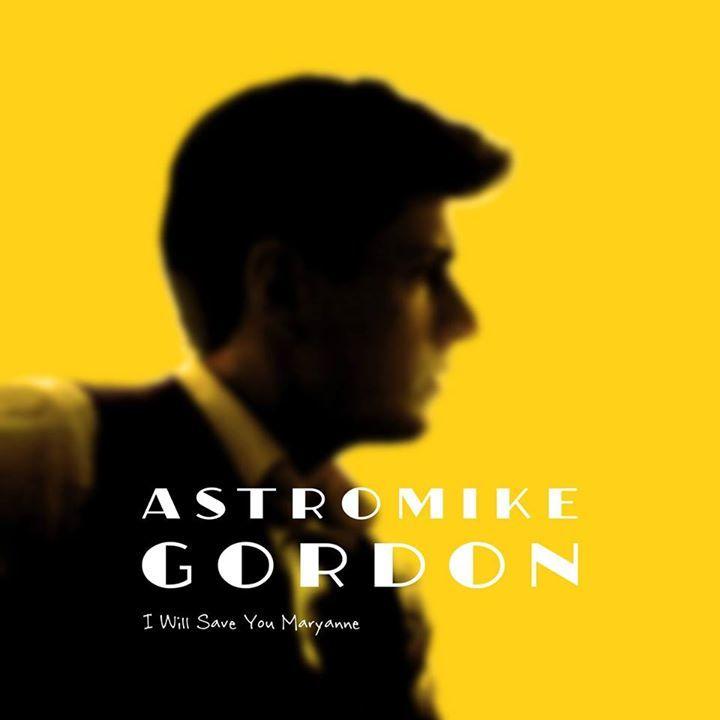 AstroMike Gordon Tour Dates