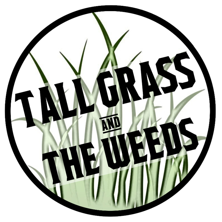 Tall Grass and The Weeds Tour Dates