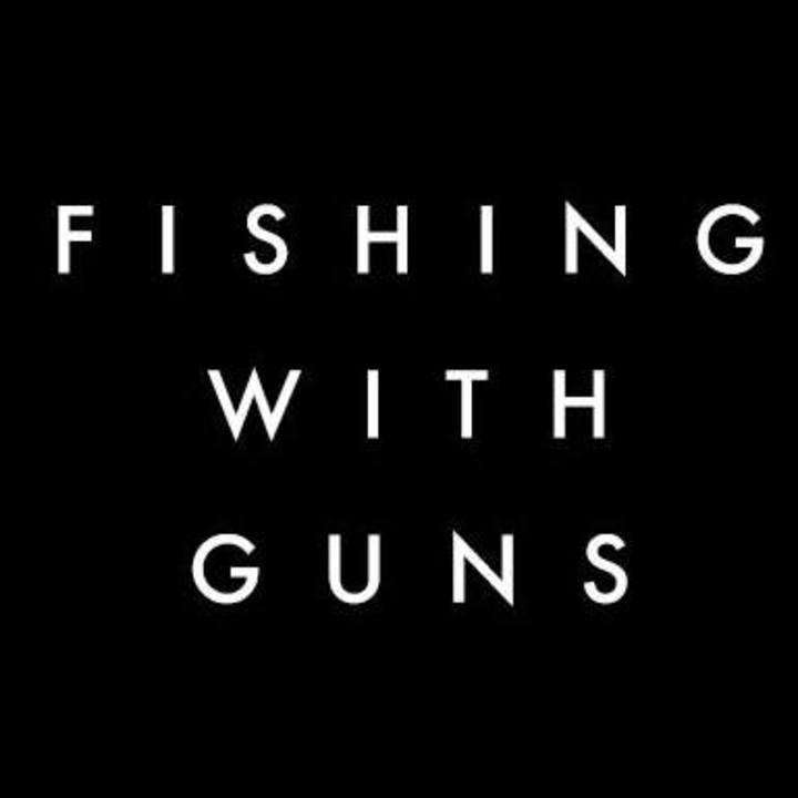 Fishing With Guns Tour Dates