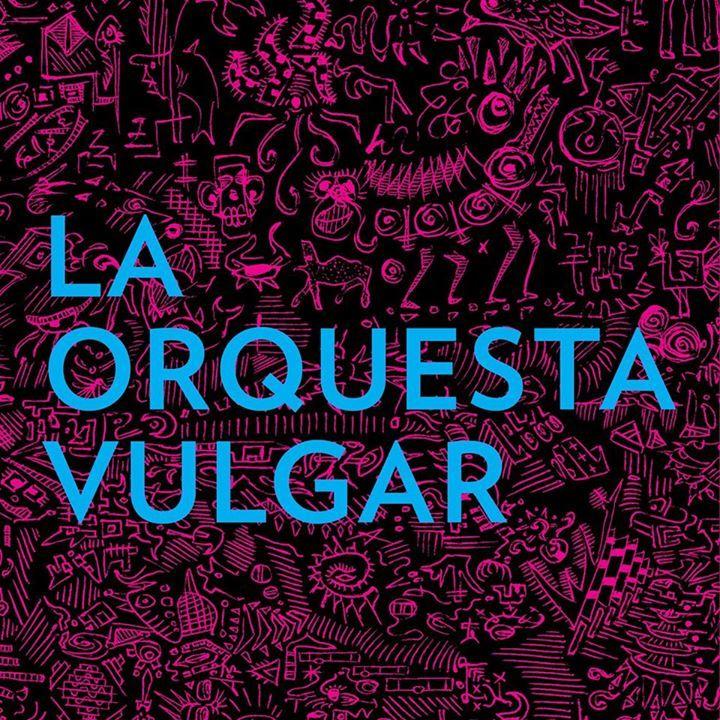 La Orquesta Vulgar Tour Dates