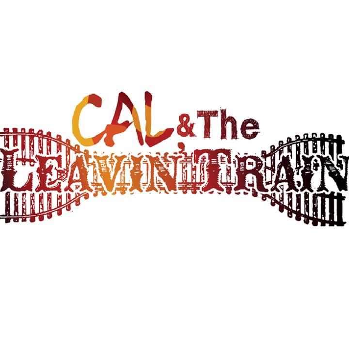 Cal &The Leavin'train Tour Dates