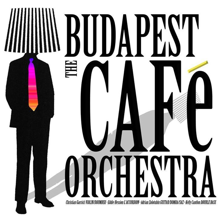 The Budapest Cafe Orchestra @ Jersey Arts Centre - Jersey, Jersey