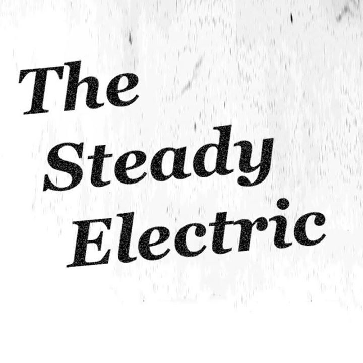 The Steady Electric Tour Dates