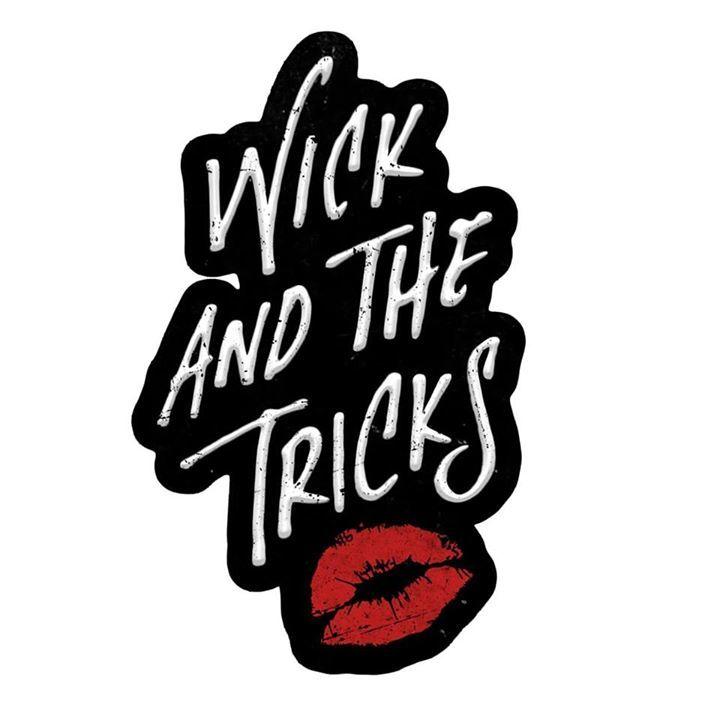 Wick & The Tricks Tour Dates