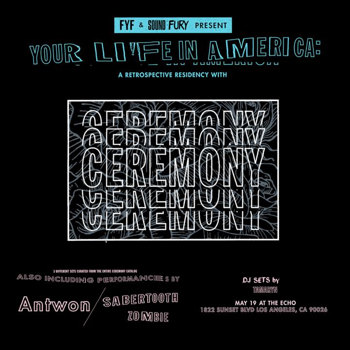 Ceremony @ The Echo - Los Angeles, CA
