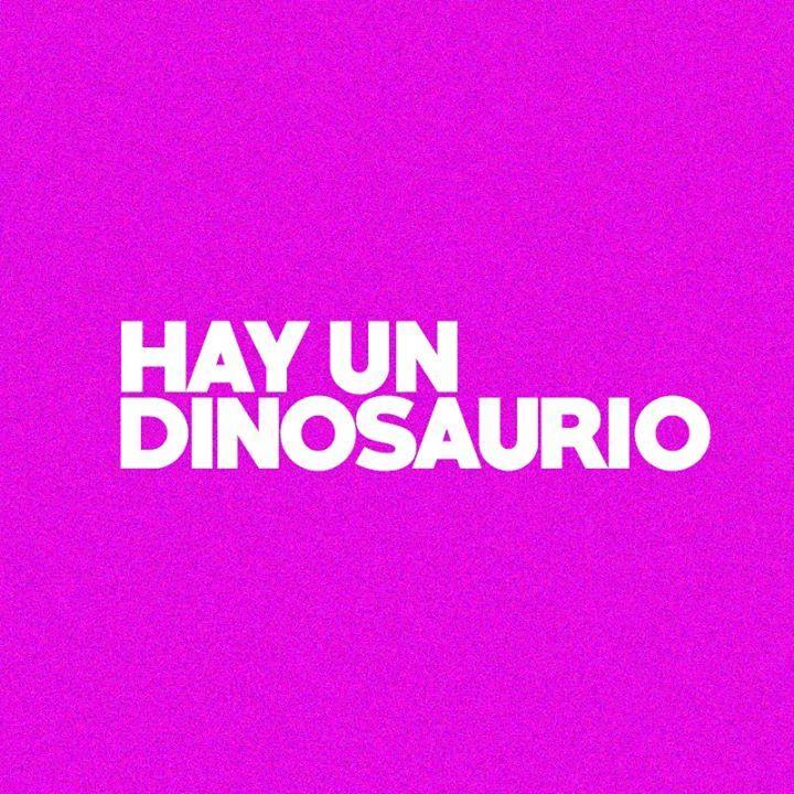 Hay un dinosaurio Tour Dates