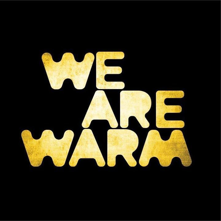 We Are Warm Tour Dates