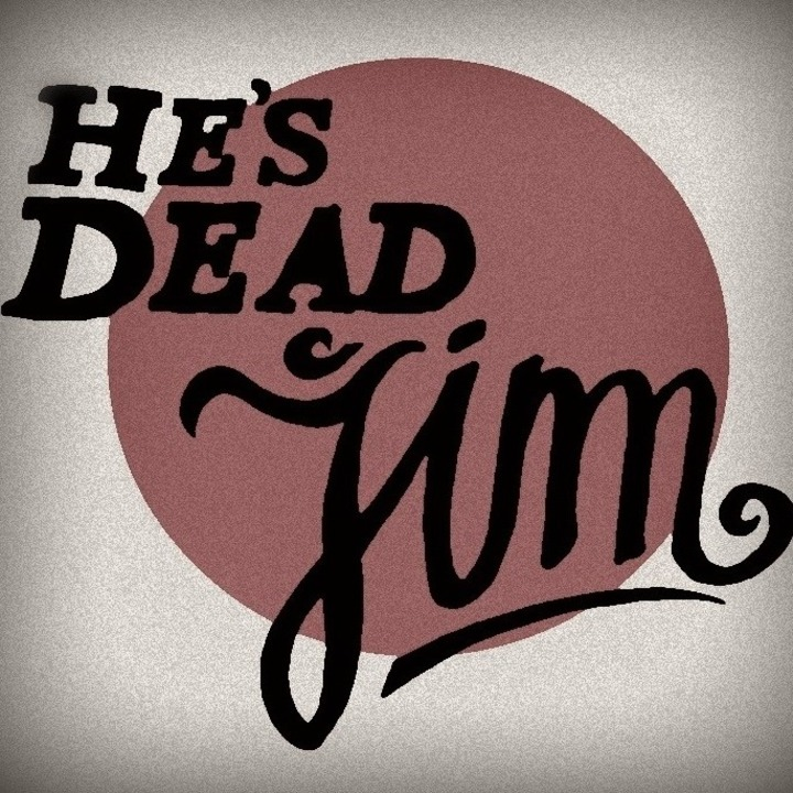 He's Dead Jim Tour Dates