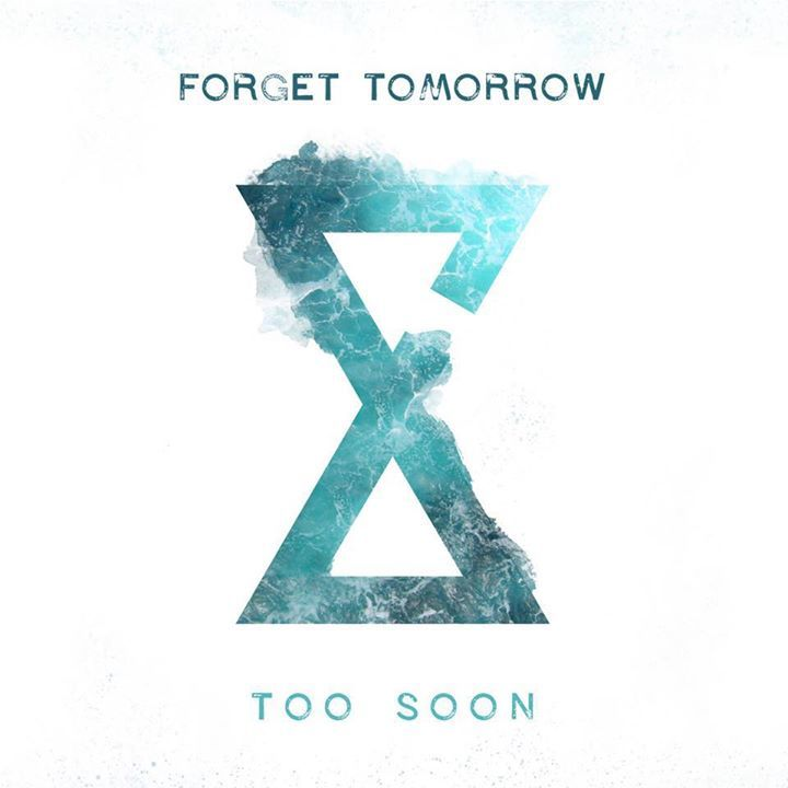 FORGET TOMORROW Tour Dates