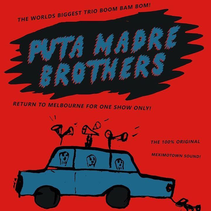 PUTA MADRE BROTHERS Tour Dates