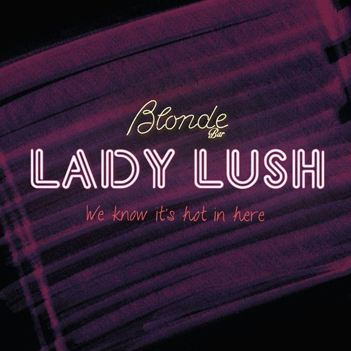 Lady Lush Tour Dates