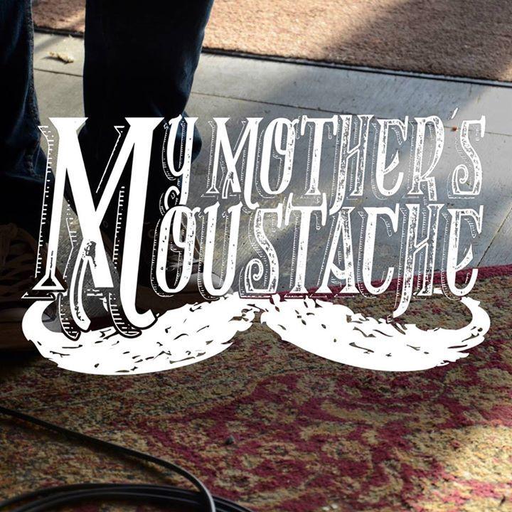 My Mother's Moustache Tour Dates