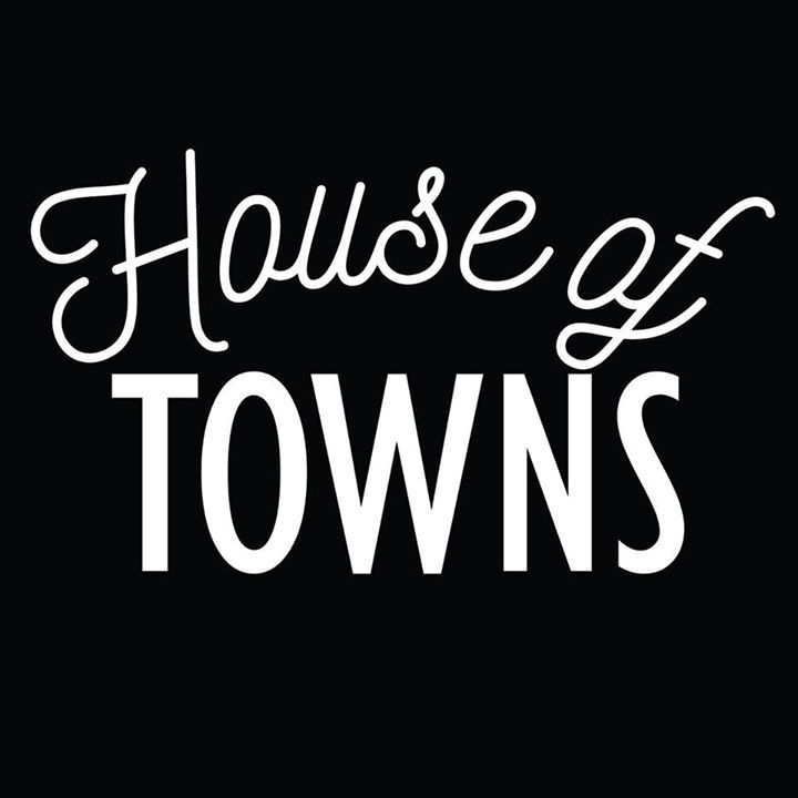 House Of Towns Tour Dates