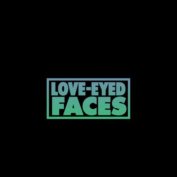 Love-Eyed Faces Tour Dates