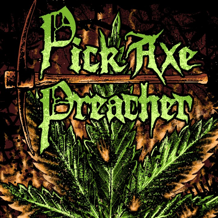 Pick Axe Preacher Tour Dates