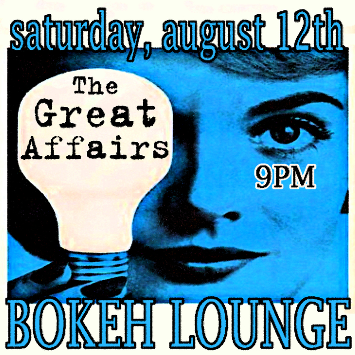 The Great Affairs @ Bokeh Lounge - Evansville, IN