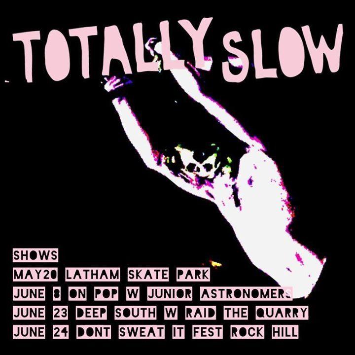 Totally Slow Tour Dates