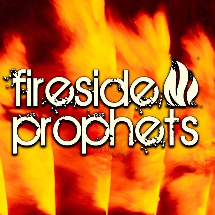 Fireside Prophets Tour Dates