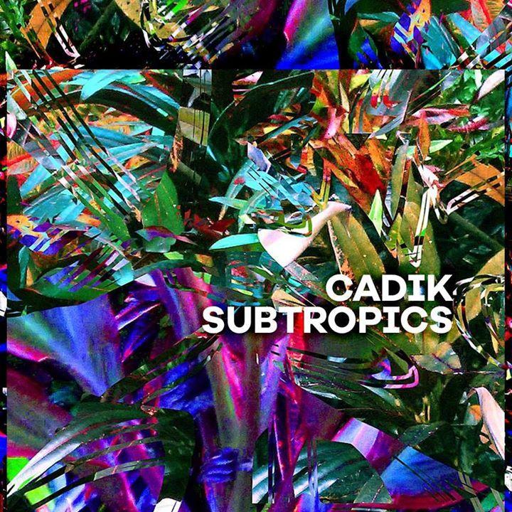 Cadik Tour Dates