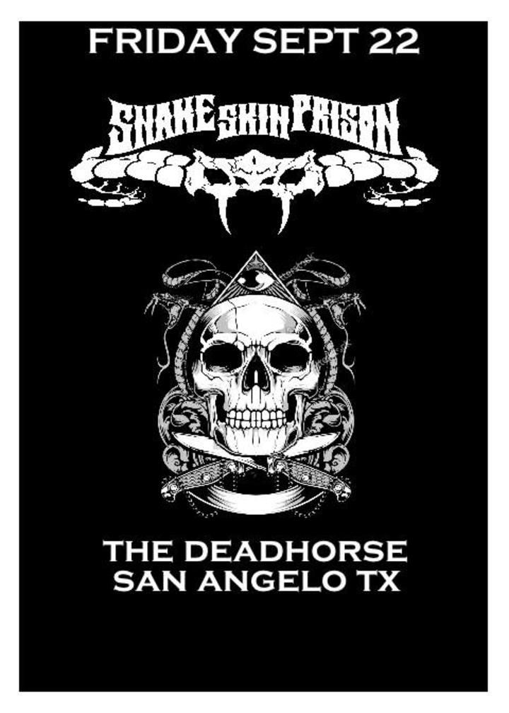 Snake Skin Prison @ The Deadhorse - San Angelo, TX