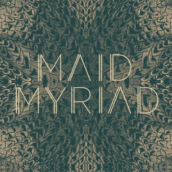 Maid Myriad Tour Dates