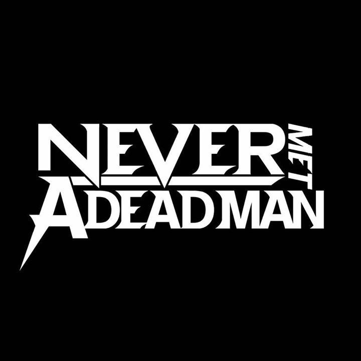 Never Met A Dead Man Tour Dates