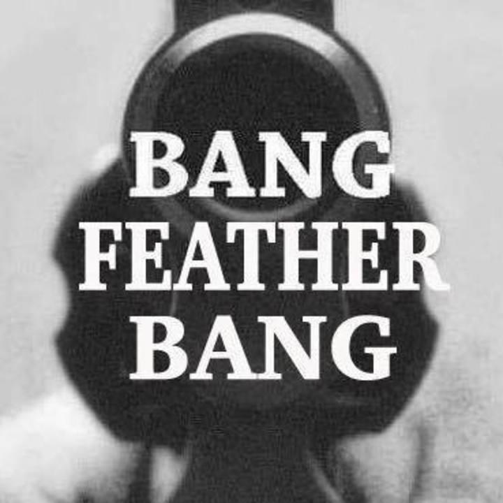 Bang Feather Bang Tour Dates