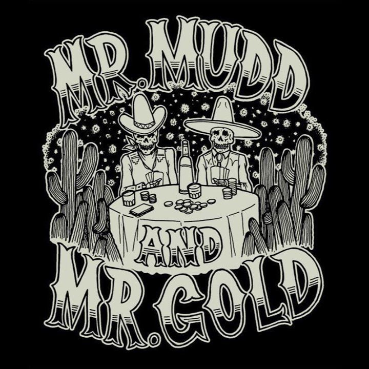 Mr. Mudd & Mr. Gold Tour Dates