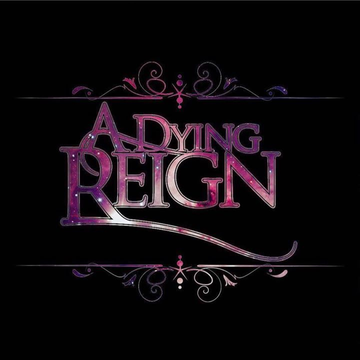 A DYING REIGN Tour Dates