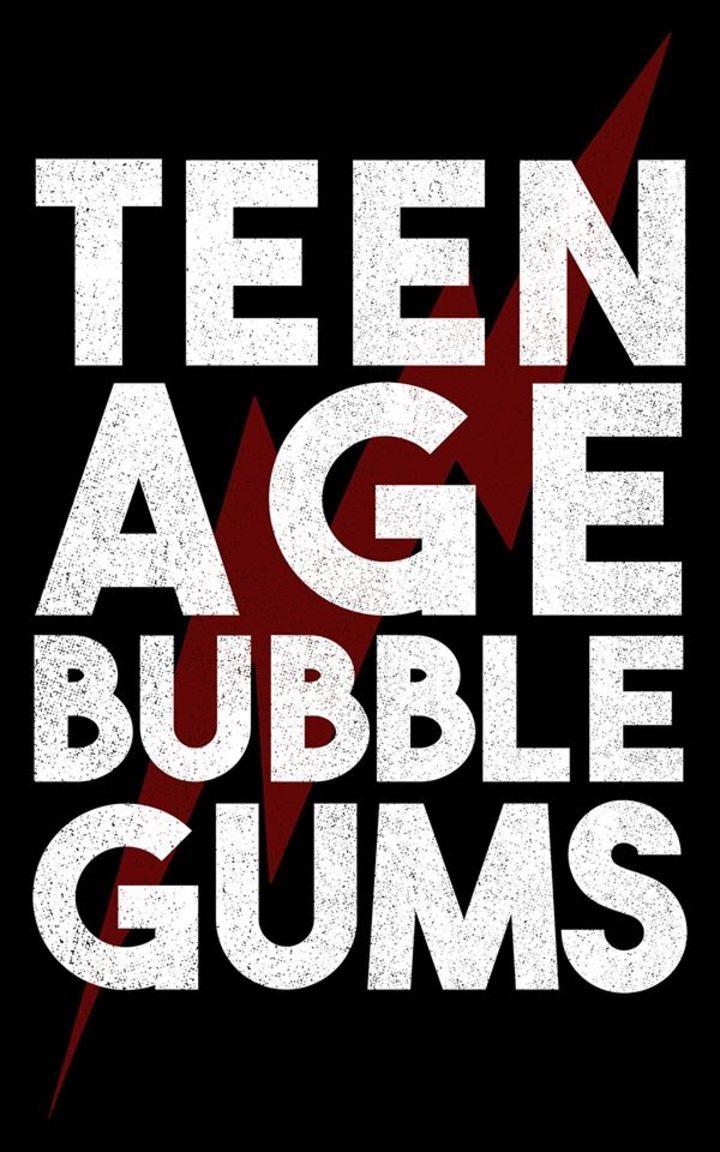 teenage bubblegums Tour Dates