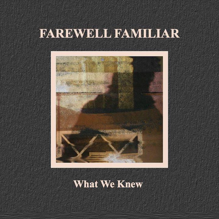 Farewell familiar Tour Dates