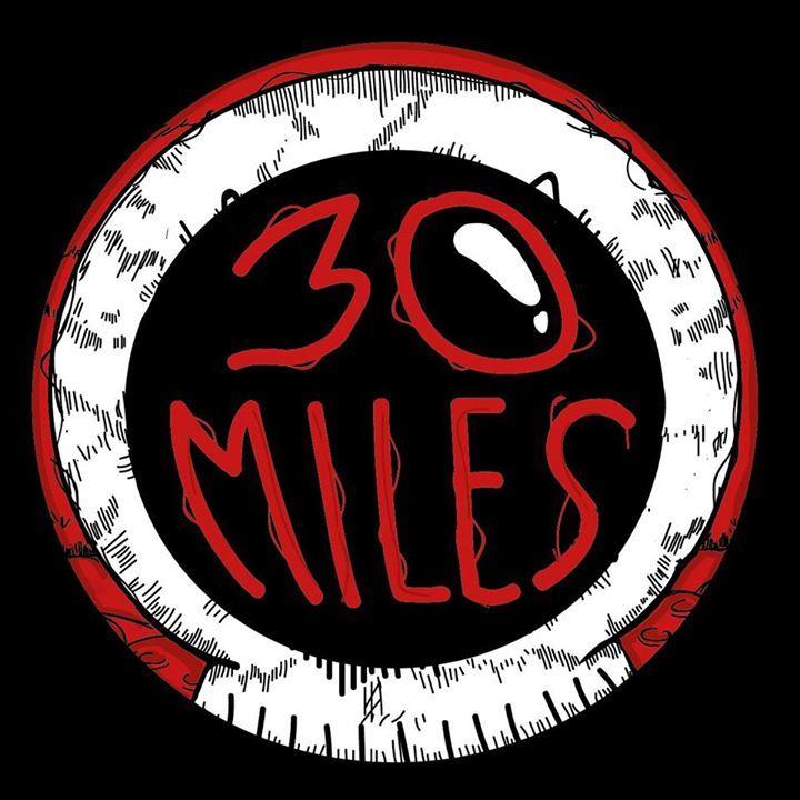 30 Miles Tour Dates