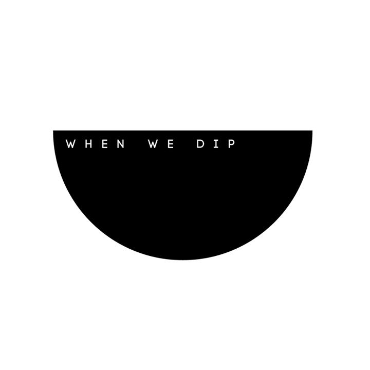 When We Dip Tour Dates