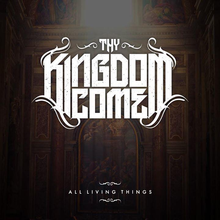 Thy Kingdom Come Tour Dates