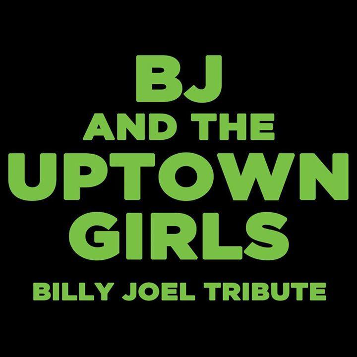 BJ & The Uptown Girls: Billy Joel Tribute Tour Dates